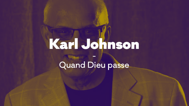 Karl JOHNSON - Quand Dieu passe