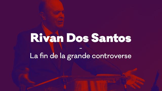 Rivan Dos Santos - La fin de la grande controverse