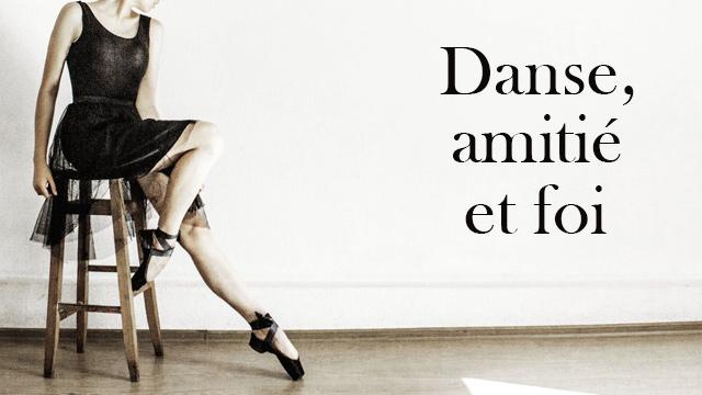 Entre danse, amitié et foi - Témoignage de Mélanie