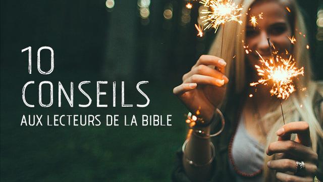 10 conseils aux lecteurs de la Bible