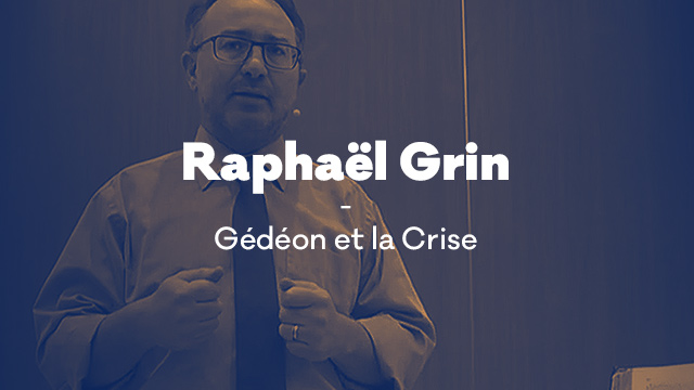 Gédéon et la Crise avec Raphaël Grin