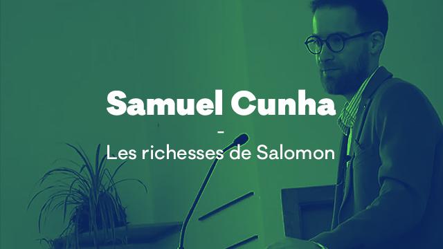Les richesses de Salomon - Samuel Cunha
