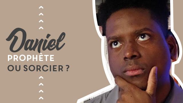 Daniel, prophète ou sorcier ? Daniel 2