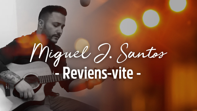 Miguel J. Santos - Reviens-vite