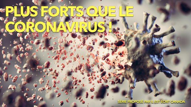 Plus forts que le Coronavirus