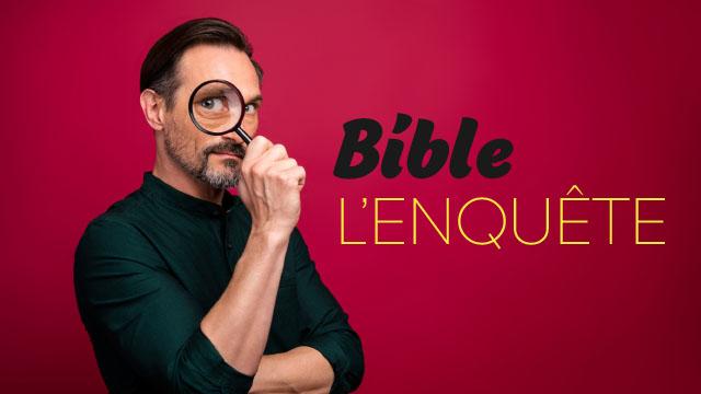 Bible, l'enquête