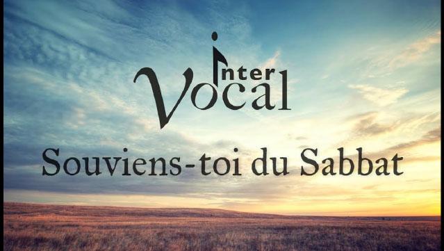 Souviens-toi du jour du Sabbat – InterVocal