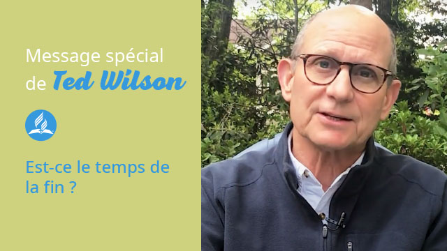Le temps de la fin - Message de Ted Wilson