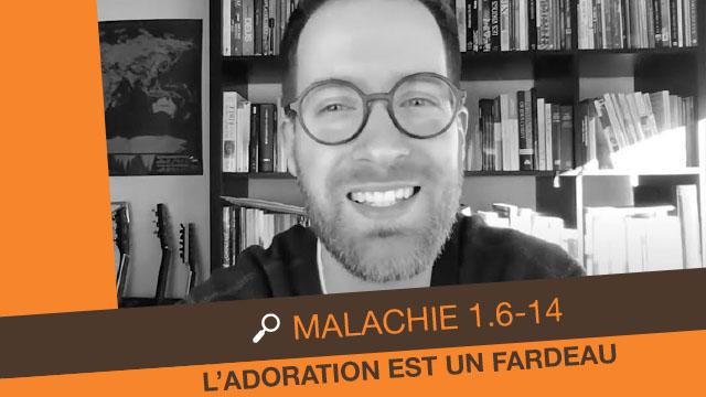 Malachie 1 - L'adoration est un fardeau