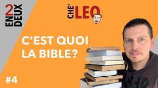Qu'est-ce que la Bible ? En Deux - CHE' LEO