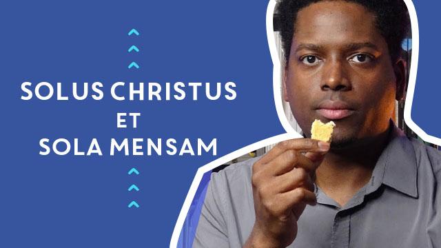 Solus Christus et Sola Mensam