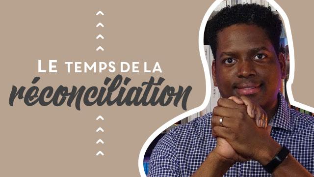 Le temps de la réconciliation ! | Daniel 11
