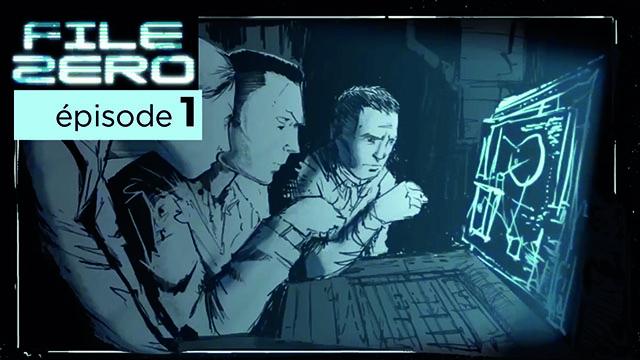 File Zero | épisode 1