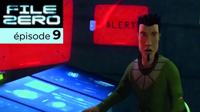 File Zero | épisode 9