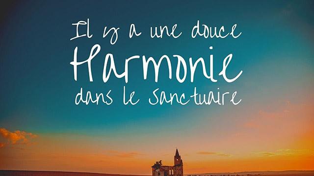 Il y a une douce harmonie dans le ciel