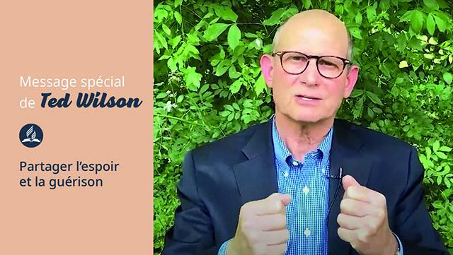 Partager l'espoir et la guérison - Message de Ted Wilson