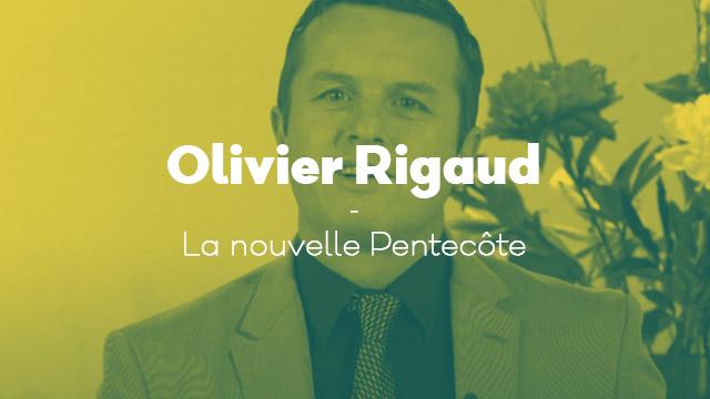 La nouvelle Pentecôte - Olivier Rigaud
