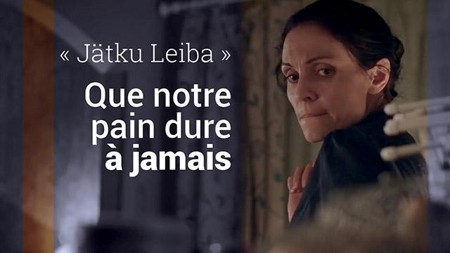 Jätku Leiba - Que notre pain dure à jamais