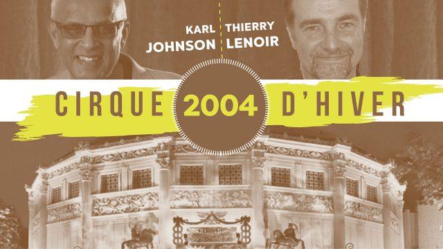 2004 - Cirque d'Hiver