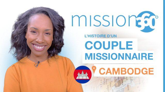 Couple missionnaire au Cambodge - Mission 360 #S1
