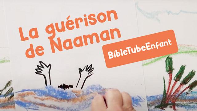 La guérison de Naaman - BibleTubeEnfant