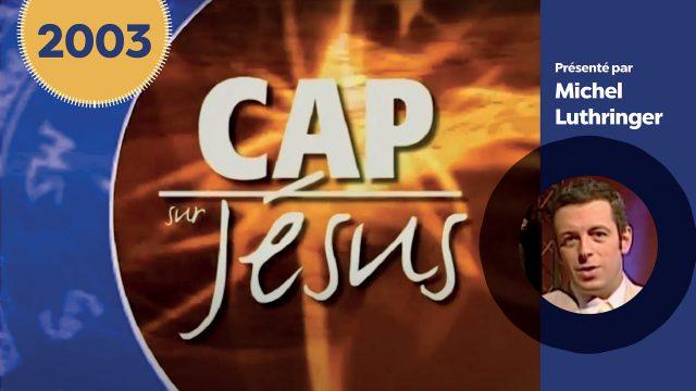 2003 - Cap sur Jésus