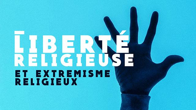 Liberté religieuse et extrémisme religieux