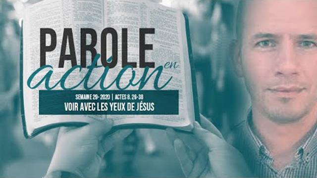 29. Voir avec les yeux de Jésus - Parole en action