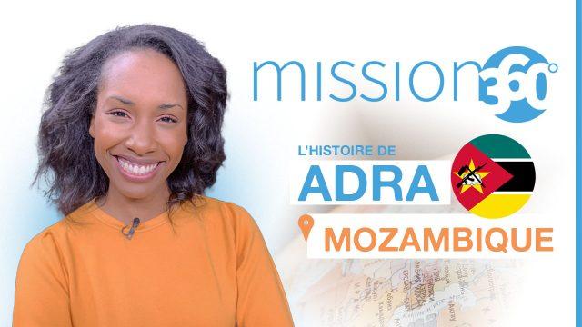 ADRA au Mozambique - Mission 360 #S1
