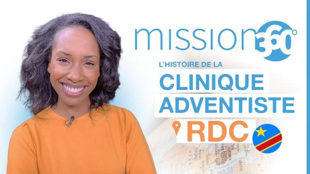 Une clinique adventiste en RDC - Mission 360 #S1
