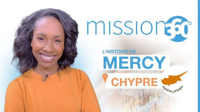 Mercy à Chypre - Mission 360