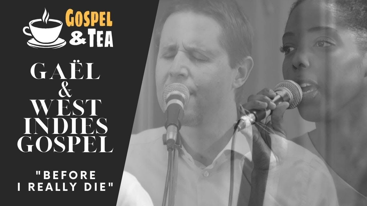 Before I really die – Gaël Cosendai & West Indies Gospel
