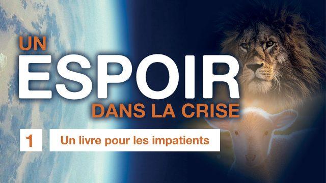 Un espoir dans la crise - 01. Un livre pour les impatients