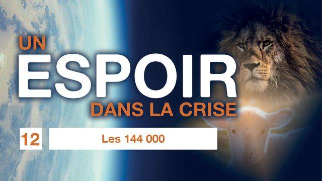 Un espoir dans la crise - 12. Les 144 000