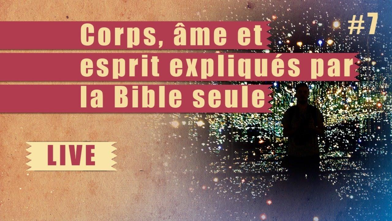 Corps, âme et esprit expliqués par la Bible seule – STEPS