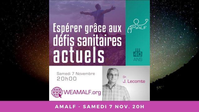 Espérer grâce aux défis sanitaires actuels avec le Dr. Jacques LECOMTE
