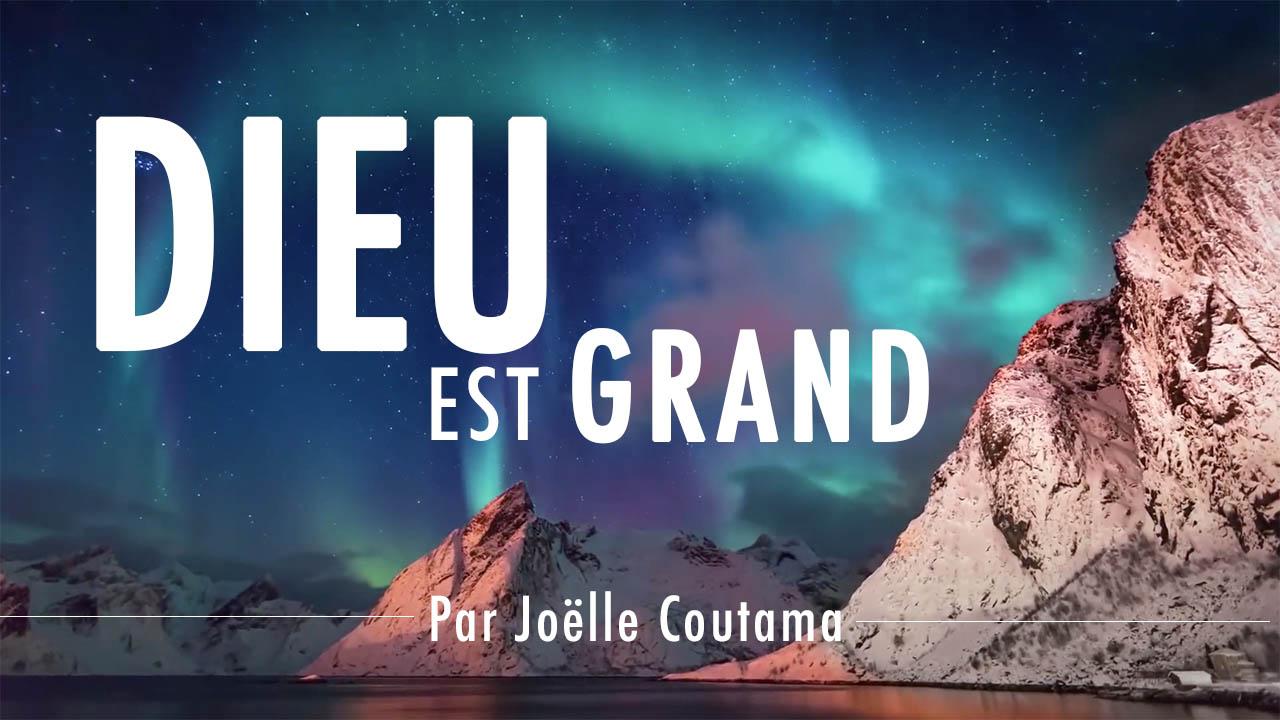 Dieu est grand – Louange par Joëlle