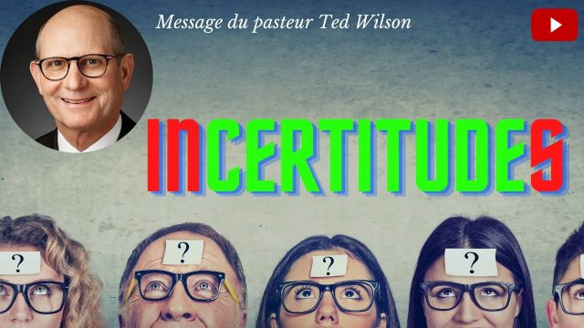 InCertitudeS - Message de Ted Wilson