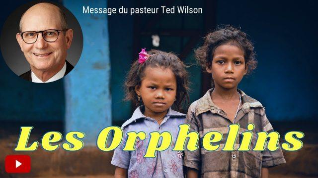 Les Orphelins - Un message de Ted Wilson