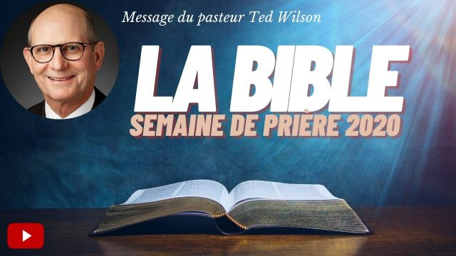 La Bible - Un message de Ted Wilson