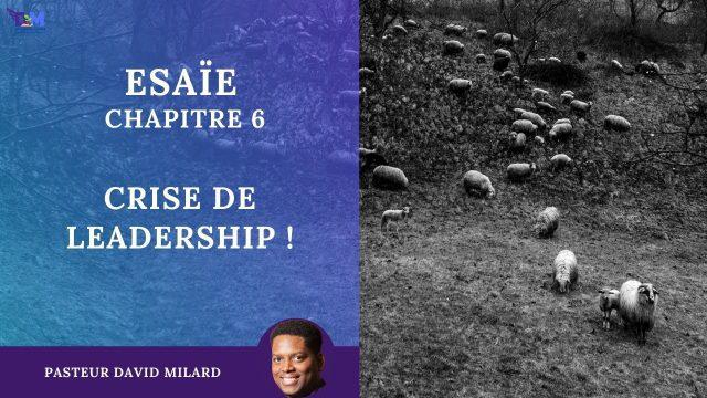 Crise de leadership ! | Esaïe 6