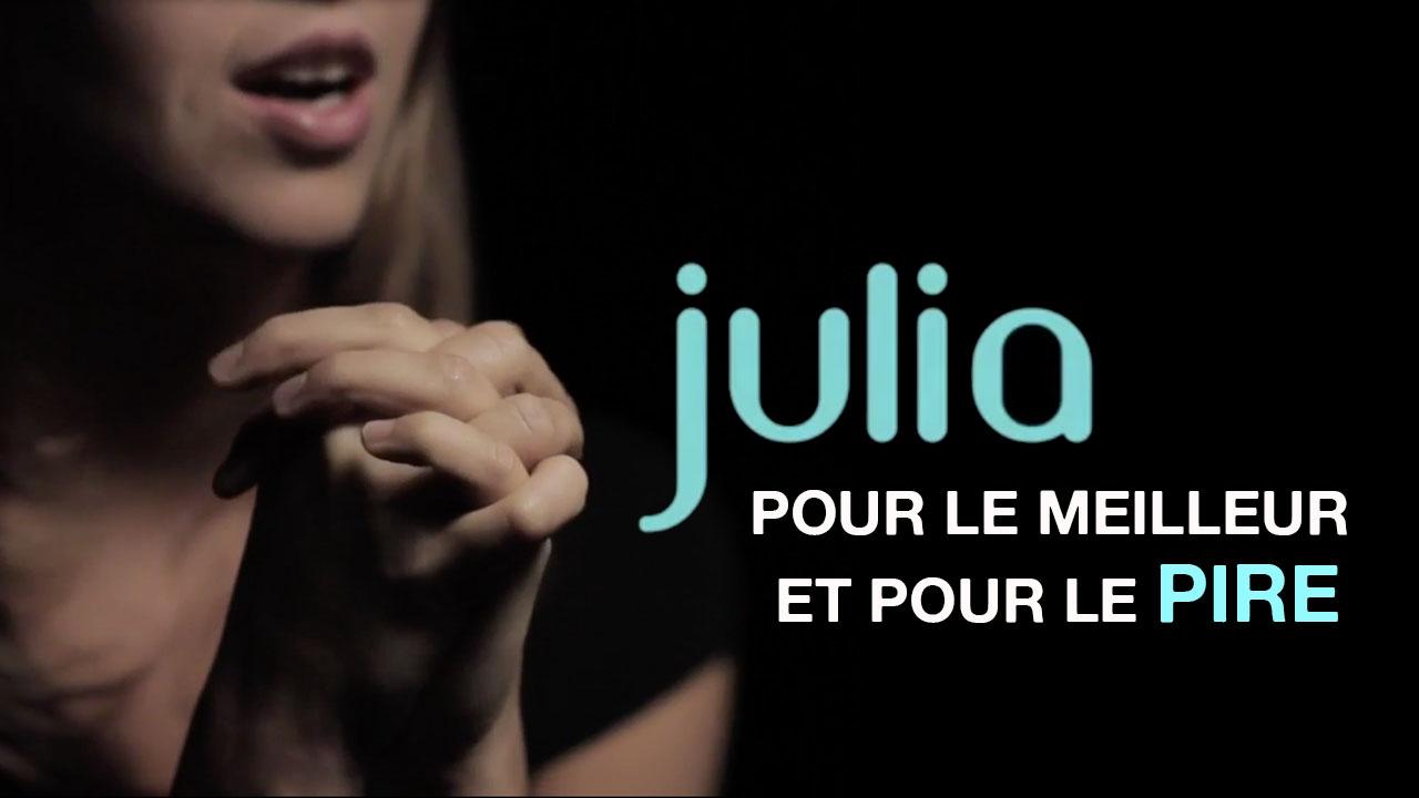 Julia «Pour le meilleur et pour le pire» – Témoignage