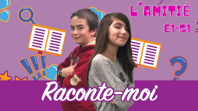 L'amitié - Raconte-moi - S1E1