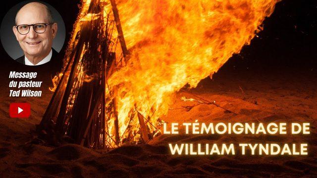 Le témoignage de William Tyndale - Message de Ted Wilson