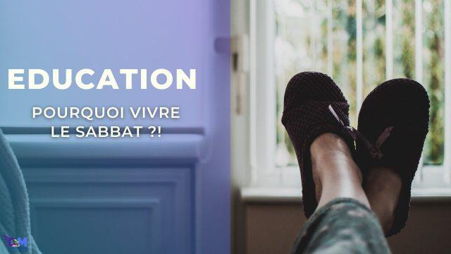 Pourquoi vivre le sabbat ? - Croître en Christ