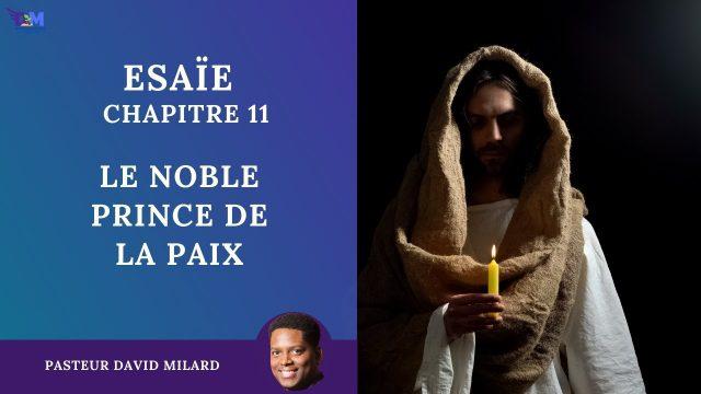 Le Noble Prince de la Paix | Esaïe 11