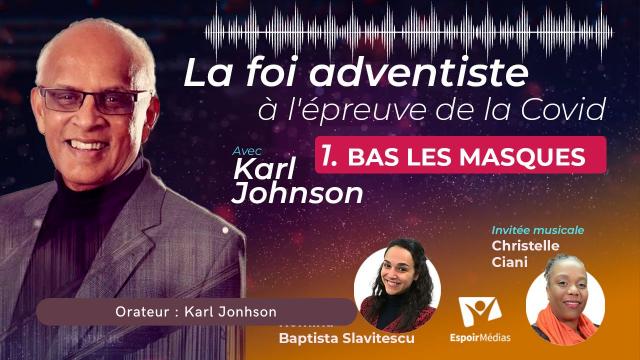 Bas les masques ! - La foi adventiste face à la Covid -1