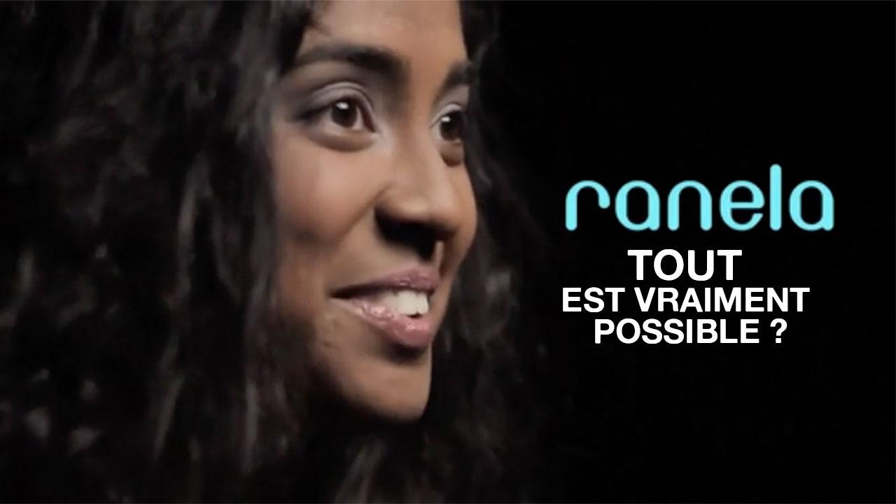 Ranela «Tout est vraiment possible ?»