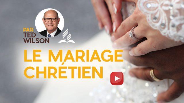 Le mariage chrétien - Un message spécial de Ted Wilson et son épouse Nancy
