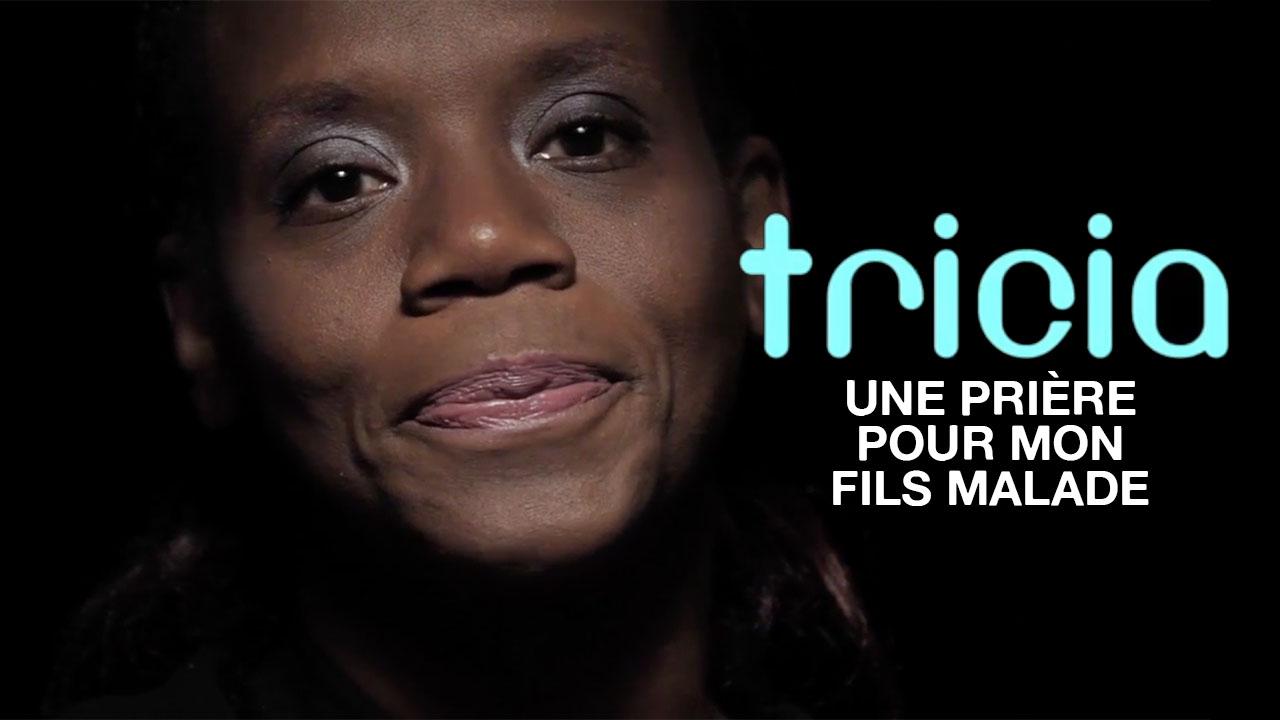 Tricia «Une prière pour mon fils malade»